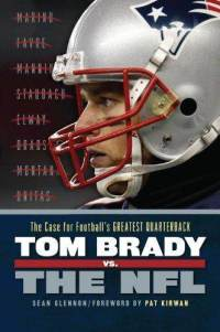 tom-brady-vs-nfl-case-for-footballs-greatest-sean-glennon-paperback-cover-art